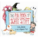 Fun Book of Scary Stuff by Emily Jenkins.