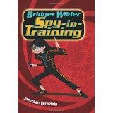 Bridget Wilder: Spy-in-Training by Jonathan Bernstein